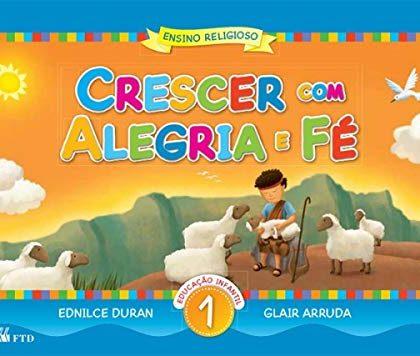 Ensino Religioso (Crescer com Alegria e Fé) Educação Infantil 1